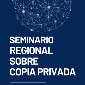 Seminario Regional sobre Copia Privada